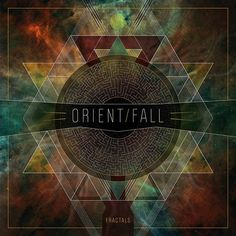 "[CRÍTICAS] ORIENT FALL (HUN) ""Fractals"" CD 2015 (Garagelive records)"