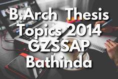 B.Arch Thesis Topics GZS School of Architecture, Bathinda Batch 2014 barch thesis topics list 2014 gzssap bathinda,B.Arch Thesis Topics GZS School of Architecture, Bathinda Batch 2014,barch thesis topics list 2014 gzzccet Bathinda, #gzzccet #mrsptu #gzssap #Bathinda, #Architecture #Thesis-Topics #Architectural #Thesis #topics #ArchitecturalThesis #thesisarchitecture #thesistopics #topicsforarchitecture #ideas