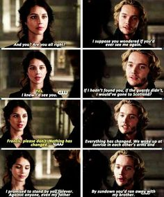 Reign. I feel bad for Francis but I want MARY with Bash