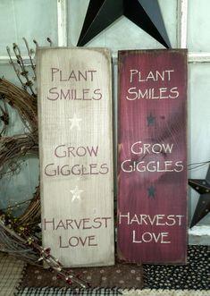 plant smiles, grow giggles, harvest love primitive sign