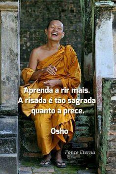 A risada é tão sagrada quanto a prece...