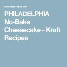 PHILADELPHIA No-Bake Cheesecake - Kraft Recipes