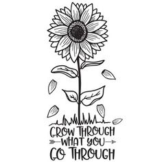 Silhouette Design Store: Grow Through What You Go Through - Sunflower quotes - Silhouette Cameo Projects, Silhouette Design, Sunflower Quotes, Wood Burning Patterns, Cricut Tutorials, Cricut Creations, Personalized T Shirts, Vinyl Projects, Vinyl Designs