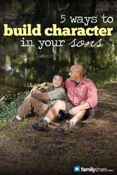 5 ways to build character in your sons