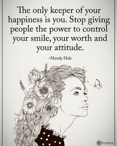 ☆(@powerofpositivity):「 The only keeper of your happiness is you. Stop giving people the power to control your smile, your worth and your attitude.」