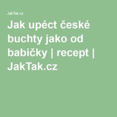Jak upéct české buchty jako od babičky   recept   JakTak.cz