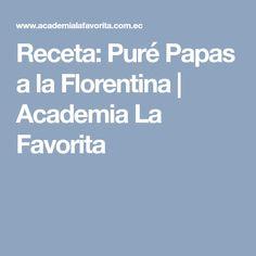 Receta: Puré Papas a la Florentina | Academia La Favorita