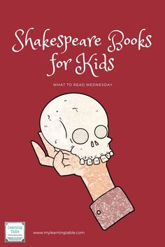 What to Read Wednesday: The Best Shakespeare Books for Kids -- ideas for teaching Shakespeare to children; unit study; homeschool tips; activities; family.