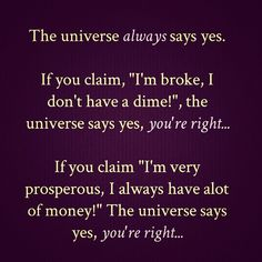 The universe supports any belief you say is true about you. - Bashar #lawofattraction