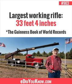 eDidYouKnow.com ►  Largest working rifle: 33 feet 4 inches *The Guinness Book of World Records