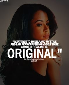 Aaliyah Quotes on Pinterest | Alicia Keys Quotes, J Cole Quotes ...