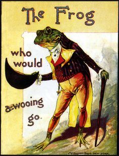 "A Frog he would a-wooing go, Whether his mother would let him or no. So off he set with his opera hat, And on the road he met a rat. ""Pray, Mr. Rat, will you go with me, Kind Mrs. Mousey for to see?"""