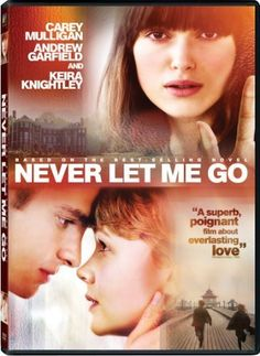 """Never Let Me Go """"A love triangle among three human lab specimens who exist to serve as organ donors in a dystopian society."""" A superb film!"""