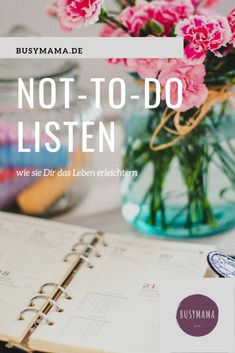 Wie Not-to-Do Listen dein Leben erleichtern können - busymama Stress, Place Cards, Place Card Holders, Multimedia, Lifestyle, Terrace, Get Stuff Done, Good Habits, Life