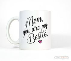 Birthday Gift for Mother Daughter Gift, Mom You Are My Bestie Coffee Mug, Mother Gift for Mom, Best Friend Gift, Mom Gift, Mother's Day Gift