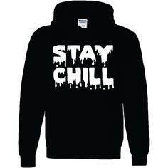 stay chill hoodie dripping font ,chill life ,chill hoodie dripping... (105 RON) ❤ liked on Polyvore featuring tops, hoodies, hooded sweatshirt, crewneck shirts, heavy hooded sweatshirt, birthday shirts and boho shirts