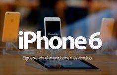 Conoce sobre iPhone 6 sigue siendo el smartphone más vendido