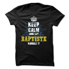 08032203 Keep Calm and Let BAPTISTE Handle It - #workout shirt #crochet sweater. ORDER HERE => https://www.sunfrog.com/Names/08032203-Keep-Calm-and-Let-BAPTISTE-Handle-It.html?68278