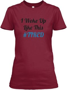 I woke up like this #tired