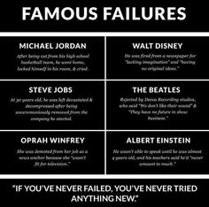 Famous Failures: Michael Jordan, Walt Disney, Steve Jobs, The Beatles, Oprah Winfrey and Albert Einstein. Oprah Winfrey, Steve Jobs, Michael Jordan, Michael Scott, The Beatles, Walt Disney, Famous Failures, Quotes To Live By, Life Quotes