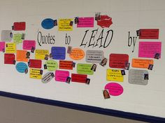 Quotes to live by- hallway display of favorite quotes and student/staff photos
