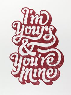 I'm Yours & You're Mine
