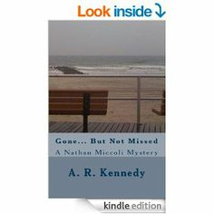 Amazon.com: Gone But Not Missed: A Nathan Miccoli Mystery eBook: A R Kennedy: Kindle Store