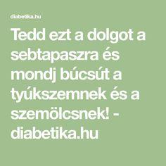 Tedd ezt a dolgot a sebtapaszra és mondj búcsút a tyúkszemnek és a szemölcsnek! - diabetika.hu Math Equations