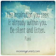 A New Year's Vision, Part 1: Running | Mommy Runs It What is your vision for yourself in 2015?  http://www.mommyrunsit.com/new-years-vision-part-1-running/ #inspiration #rumi #quotes #running