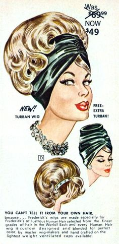 Who needs real hair?  Frederick's of Hollywood was quite an experience in the 60s!