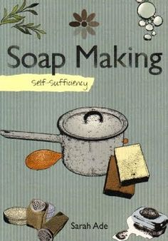 Soap making - this is a great beginner's book!
