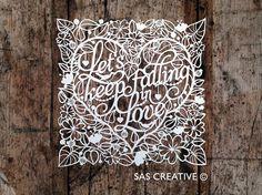 Original Unframed Papercut, Let's Keep Falling in Love Papercut Gift from Samantha's Papercuts