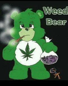 Weed Bear....the best CareBear ever!