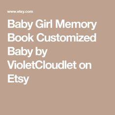 Baby Girl Memory Book Customized Baby by VioletCloudlet on Etsy