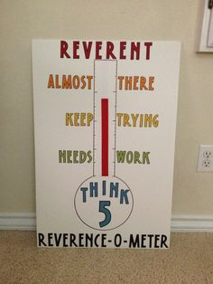 """Reverence o meter""- to encourage reverence in sharing time."