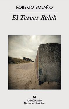 Roberto Bolaño | El Tercer Reich