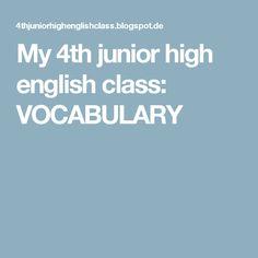 My 4th junior  high english class: VOCABULARY