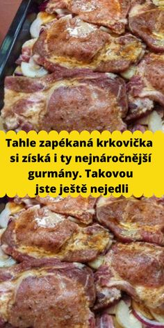 Tahle zapékaná krkovička si získá i ty nejnáročnější gurmány. Takovou jste ještě nejedli Easy Dinner Recipes, Easy Meals, Meat Recipes, Cooking Recipes, Pork Tenderloin Recipes, Food 52, Keto Dinner, Food And Drink, Beef