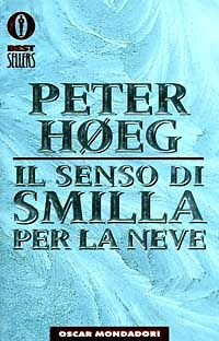 Il senso di Smilla per la neve - Peter Hoeg - 507 recensioni su Anobii