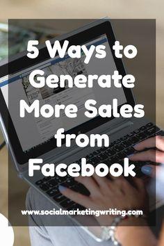 5 ways to generate more sales from Facebook #facebook #sales #socialmedia
