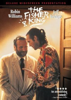 The Fisher King (1991) -  Comedy | Drama | Fantasy - A former radio DJ, suicidally despondent because of a terrible mistake he made, finds redemption in helping a deranged homeless man who was an unwitting victim of that mistake. Stars: Jeff Bridges, Robin Williams, Adam Bryant