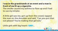 I was in the grandstands at an event and a man in front of me lit up a cigarette.