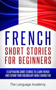 French: Short Stories For Beginners - 9 Captivating Short…