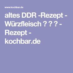 altes DDR -Rezept - Würzfleisch  ♥ ♥ ♥ - Rezept - kochbar.de