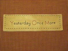 """Yesterday Once More"" designed and stitched by Yesterday Once More Primitives."
