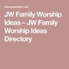 JW Family Worship Ideas – JW Family Worship Ideas Directory