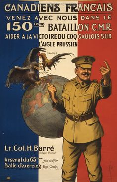 #Propaganda WW1 #Poster. #CanadiensFrancais, Venez avec nous dans le 150ieme Bataillon. ruemarcellin.com