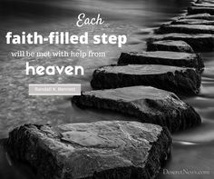 """Elder Randall K. Bennett """"I promise that each faith-filled step will be met with help from heaven."""" #lds #ldsconf #quotes"""