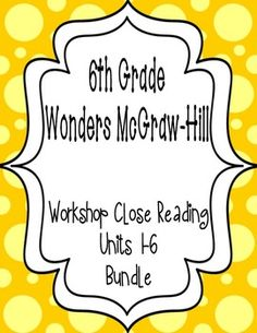 This handout is based on the 6th grade Wonders McGraw-Hill reading series.  This is a weekly handout that I like to use when teaching the short story in the Reading/Writing Workshop book.  It provides guidance as I am teaching the skills and my students are doing a close reading.