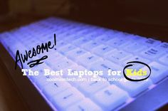 How to pick the best laptop for your kids